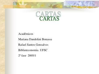Acad micos Mariana Dandolini Bonassa Rafael Santos Gonsalves Biblioteconomia  UFSC   2  fase  2005
