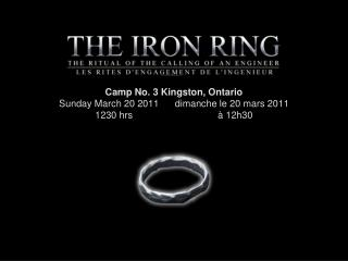 Camp No. 3 Kingston, Ontario  Sunday March 20 2011      dimanche le 20 mars 2011  1230 hrs