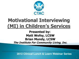 Motivational Interviewing MI in Children s Services