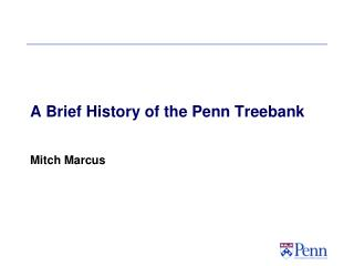 A Brief History of the Penn Treebank