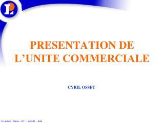 presentation de l unite commerciale