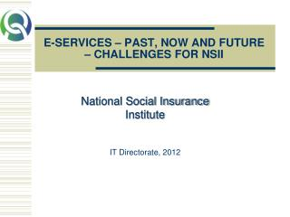 E-SERVICES   PAST, NOW AND FUTURE   CHALLENGES FOR NSII