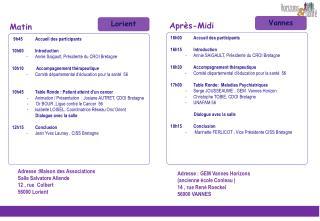 9h45  Accueil des participants  10h00 Introduction  Annie Saigault, Pr sidente du CROI Bretagne  10h10  Accompagnement t