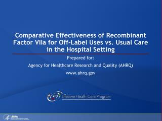 Comparative Effectiveness of Recombinant Factor VIIa for Off-Label Uses vs. Usual Care in the Hospital Setting