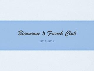 Bienvenue   French Club
