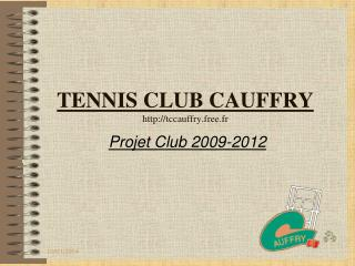 tennis club cauffry http:tccauffry.free.fr