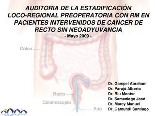 AUDITORIA DE LA ESTADIFICACI N  LOCO-REGIONAL PREOPERATORIA CON RM EN PACIENTES INTERVENIDOS DE CANCER DE RECTO SIN NEOA