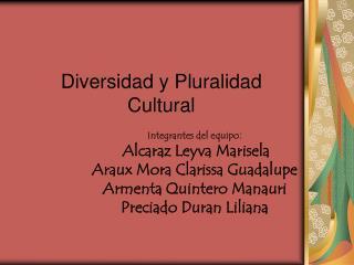 Diversidad y Pluralidad Cultural