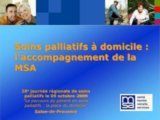 soins palliatifs   domicile : l accompagnement de la msa