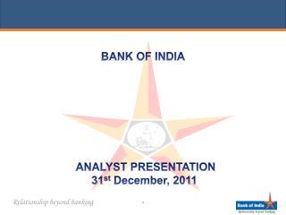 ANALYST PRESENTATION 31st December, 2011