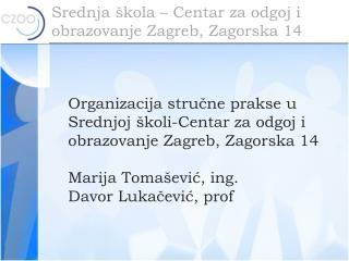 Srednja  kola   Centar za odgoj i obrazovanje Zagreb, Zagorska 14