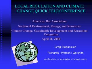LOCAL REGULATION AND CLIMATE CHANGE QUICK TELECONFERENCE  American Bar Association  Section of Environment, Energy, and