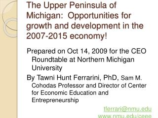 The Upper Peninsula of Michigan:  Opportunities for growth and development in the 2007-2015 economy
