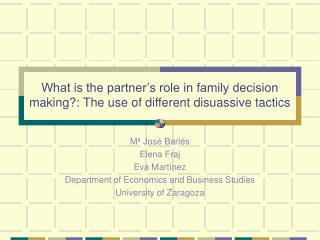 What is the partner s role in family decision making: The use of different disuassive tactics