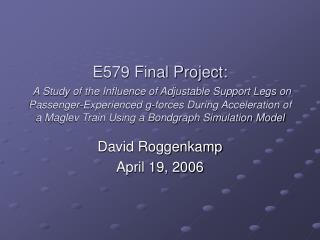 E579 Final Project:  A Study of the Influence of Adjustable Support Legs on Passenger-Experienced g-forces During Accele
