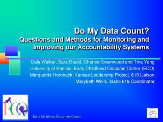 Do My Data Count  Questions and Methods for Monitoring and Improving our Accountability Systems