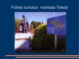 Folleto tur stico  maristas Toledo