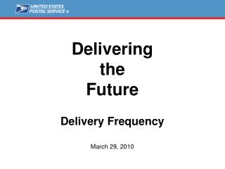 Delivering  the  Future  Delivery Frequency   March 29, 2010