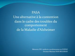 PASA Une alternative   la contention  dans le cadre des troubles du comportement  de la Maladie d Alzheimer      M moire
