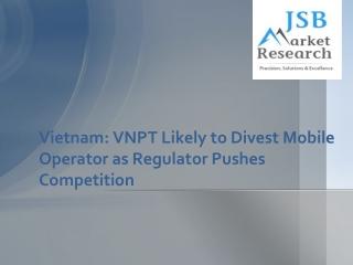 Vietnam: VNPT Likely to Divest Mobile Operator