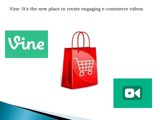 Vine: It's the new place to create engaging e-commerce video