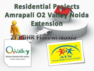 Residential Project - 2/3 Bhk O2 Valley Noida Extension Apar