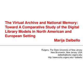 The Virtual Archive and National Memory:  Toward A Comparative Study of the Digital Library Models in North American and