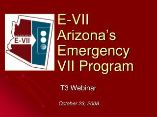 E-VII Arizona s  Emergency  VII Program