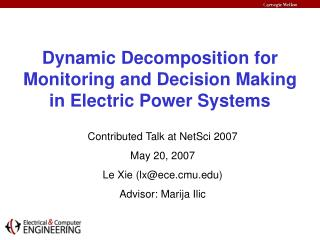 Dynamic Decomposition for Monitoring and Decision Making in Electric Power Systems