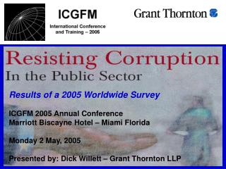 Results of a 2005 Worldwide Survey  ICGFM 2005 Annual Conference Marriott Biscayne Hotel   Miami Florida  Monday 2 May,