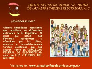 Qui nes somos  Somos ciudadanos mexicanos que residimos en diferentes entidades de la Rep blica. Al igual que usted, no