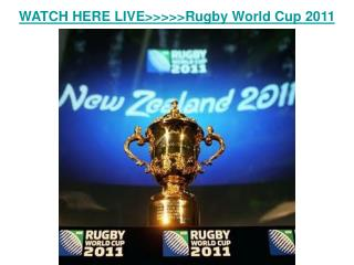 watch rugby world cup 2011 live streaming online preview, ne