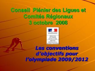 Conseil  Pl nier des Ligues et Comit s R gionaux  3 octobre  2008