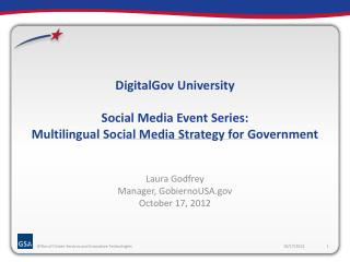 DigitalGov University  Social Media Event Series:  Multilingual Social Media Strategy for Government
