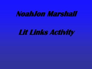 NoahJon Marshall  Lit Links Activity