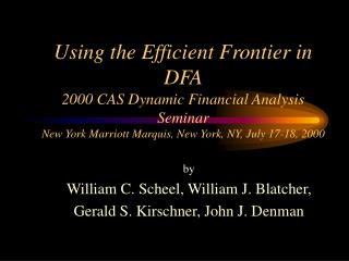 Using the Efficient Frontier in DFA 2000 CAS Dynamic Financial Analysis Seminar New York Marriott Marquis, New York, NY,