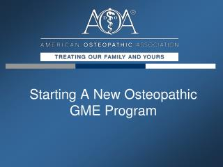 Starting A New Osteopathic GME Program