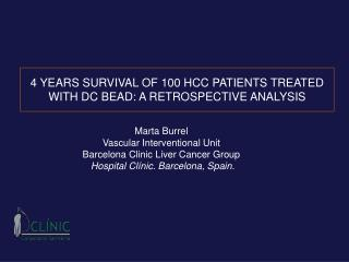 4 YEARS SURVIVAL OF 100 HCC PATIENTS TREATED WITH DC BEAD: A RETROSPECTIVE ANALYSIS