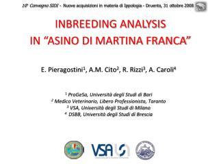 E. Pieragostini1, A.M. Cito2, R. Rizzi3, A. Caroli4   1 ProGeSa, Universit  degli Studi di Bari 2 Medico Veterinario, Li