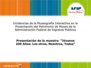 Incidencias de la Museograf a Interactiva en la Presentaci n del Patrimonio de Museo de la Administraci n Federal de Ing