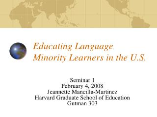 Educating Language Minority Learners in the U.S.