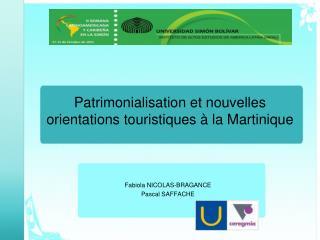 Patrimonialisation et nouvelles orientations touristiques   la Martinique