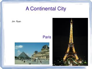 A Continental City