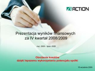 Prezentacja wynik w finansowych  za IV kwartal 2008