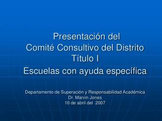 Presentaci n del  Comit  Consultivo del Distrito T tulo I  Escuelas con ayuda espec fica   Departamento de Superaci n y