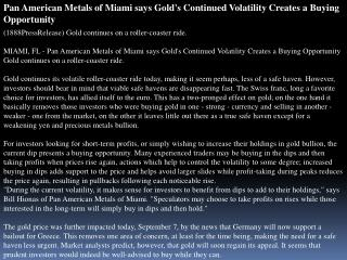 pan american metals of miami says gold's continued volatilit