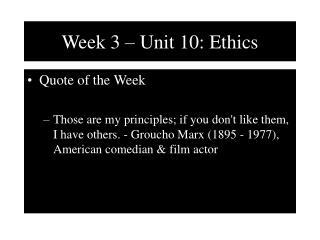 Week 3   Unit 10: Ethics