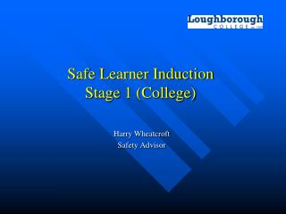 Safe Learner Induction Stage 1 College