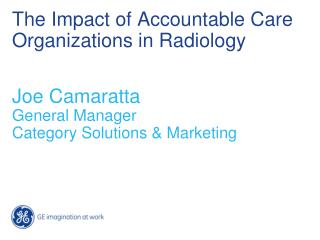 The Impact of Accountable Care Organizations in Radiology