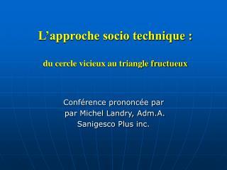 L approche socio technique :  du cercle vicieux au triangle fructueux